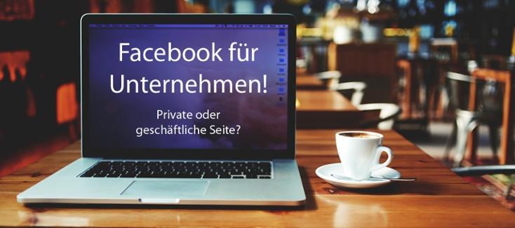 Eine Business Seite bei Facebook hat viele Vorteile. Wir informieren über die Unterschiede zwischen privater und geschäftlicher Facebook-Seiten.